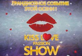 Kiss. Love. Passion. Show*